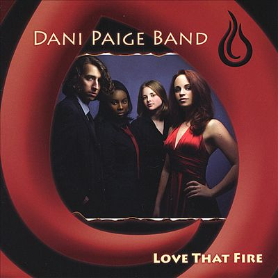 Dani Paige Band: Love that Fire (2008)